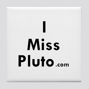 I Miss Pluto Tile Coaster